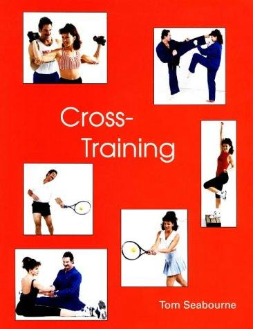 Cross Training by Tom Seabourne