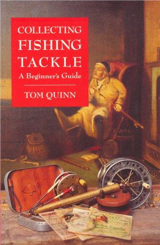 Collecting Fishing Tackle by Tom Quinn