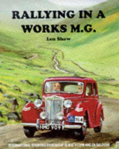 Rallying in a Works MG by Len Shaw