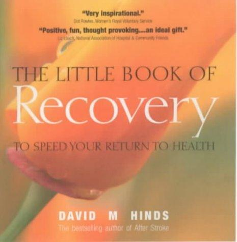 The Little Book of Recovery by David M. Hinds