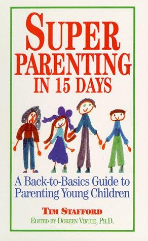 Super Parenting in 15 Days by Tim Stafford