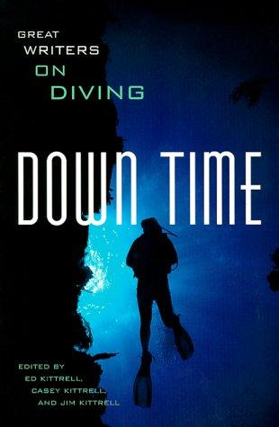 Down Time by Ed Kittrell, Casey Kittrell