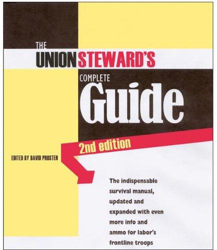 The Union Steward's Complete Guide by David Prosten
