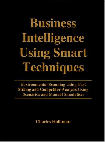 Business intelligence using smart techniques by Charles Halliman