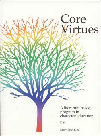 Core Virtues  by Mary Beth Klee