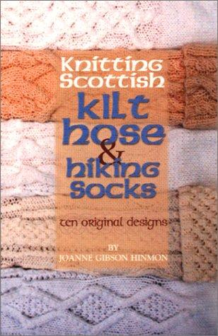 Knitting Scottish kilt hose and hiking socks by Joanne Gibson Hinmon