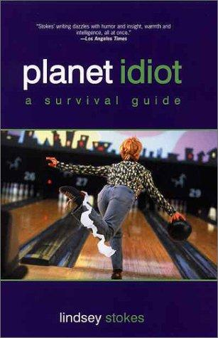 Planet Idiot by Lindsey Stokes