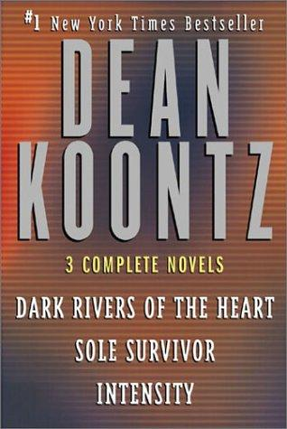 Three Complete Novels (Dark Rivers of the Heart / Sole Survivor / Intensity) by