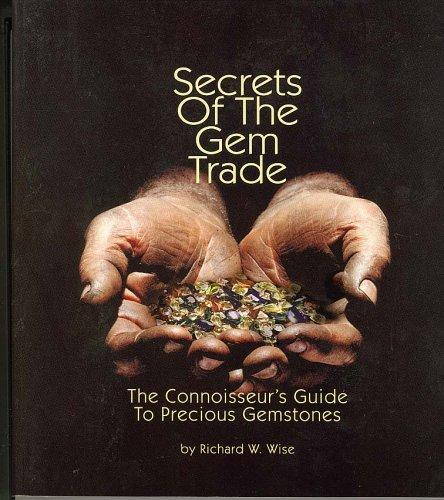 Secrets of the Gem Trade by Richard W. Wise
