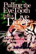 Pulling the Eyetooth from a Live Tiger by Francis Wayland