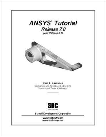 ANSYS Tutorial (Release 7.0) by Lawrence L. Kent