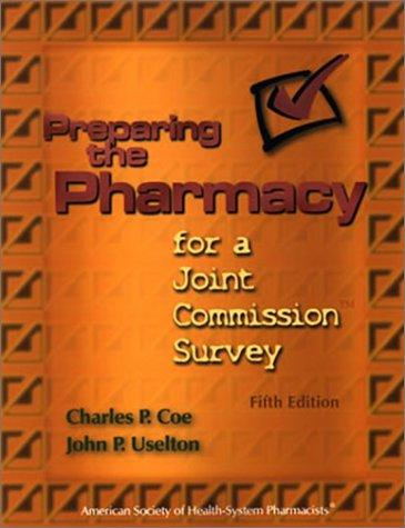 Preparing the pharmacy for a Joint Commission survey by Charles P. Coe