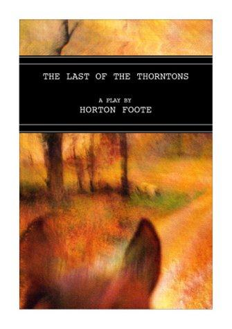 The last of the Thorntons by Horton Foote