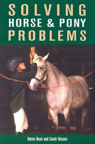 Solving Horse & Pony Problems by Karen Bush, Sarah Viccars