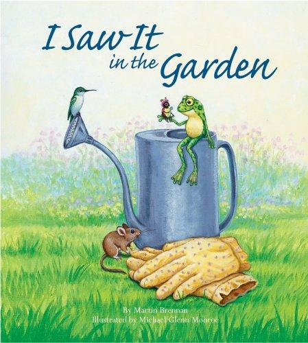 I saw it in the garden by Brennan, Martin