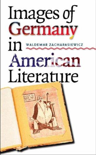 Images of Germany in American Literature by Waldemar Zacharasiewicz
