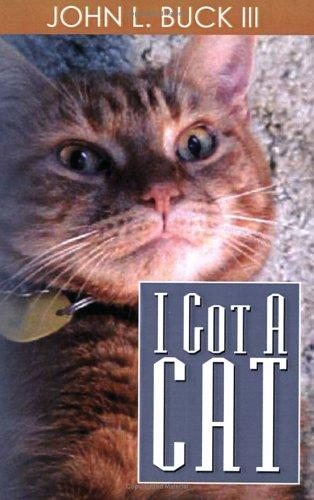 I Got a Cat by John L. Buck III