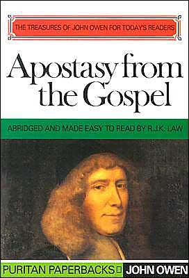 Apostasy from the Gospel (Puritan Paperbacks by John Owen