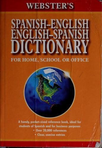 Webster's Spanish-English, English-Spanish dictionary for home, school or office by