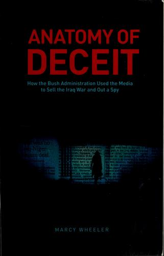 Anatomy of deceit by Marcy Wheeler