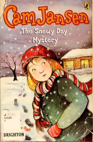 Cam Jansen and the Snowy Day Mystery by David A. Adler