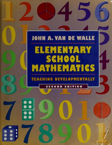 Elementary school mathematics by John A. Van de Walle