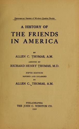 A history of the Friends in America by Allen C. Thomas