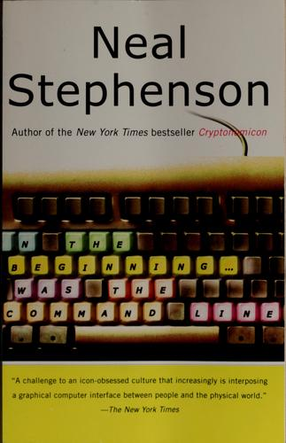 In the beginning ...was the command line by Neal Stephenson