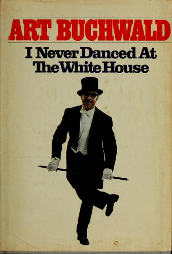 I never danced at the White House.