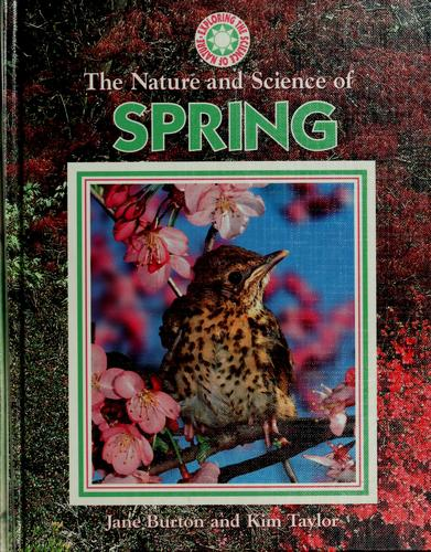 The nature and science of spring by Jane Burton