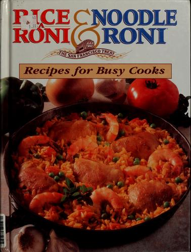 Rice a Roni & Noodle Roni Recipes for Busy Cooks by Golden Grain Company