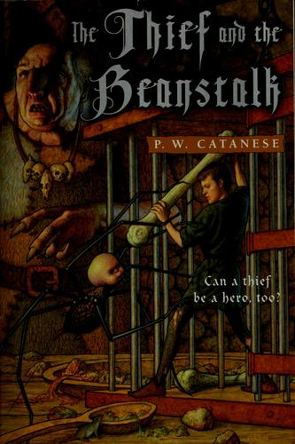 The thief and the beanstalk by P.W Catanese, P.W. Catanese