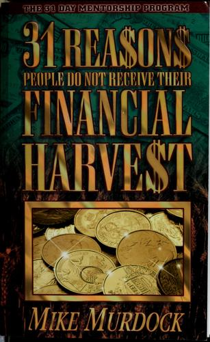 31 rea$on$ people do not receive their financial harve$t by Mike Murdock