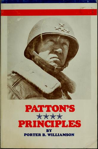 I remember General Patton's principles by Porter B. Williamson