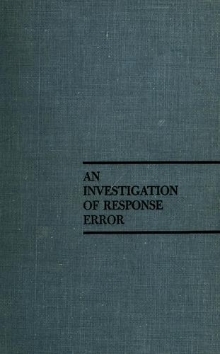 An investigation of response error by John B. Lansing