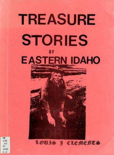 Treasure stories of eastern Idaho by Louis J. Clements