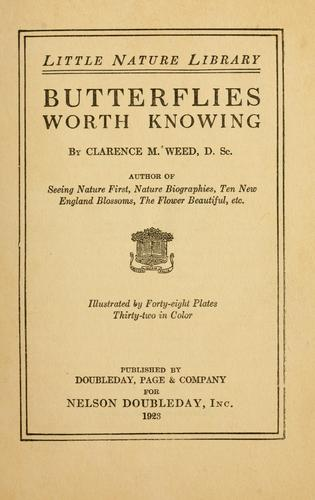 Butterflies worth knowing by Clarence Moores Weed