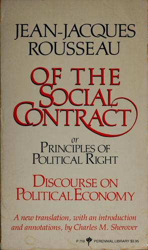 Of the social contract, or, Principles of political right & Discourse on political economy by Jean-Jacques Rousseau
