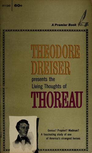 Theodore Dreiser presents The living thoughts of Thoreau by Henry David Thoreau