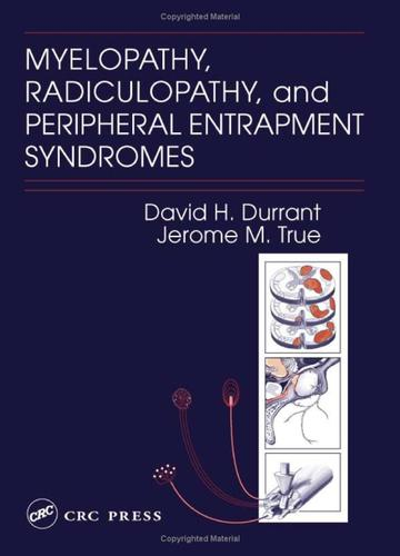 Myelopathy, radiculopathy, and peripheral entrapment syndromes by David H. Durrant