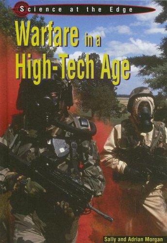 Warfare in a hi-tech age by Morgan, Sally.