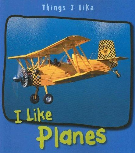 I Like Planes (Things I Like)