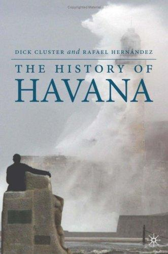 The History of Havana (Palgrave Essential Histories) by Dick Cluster, Rafael Hernandez