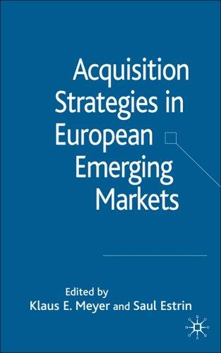 Acquisition strategies in European emerging markets by