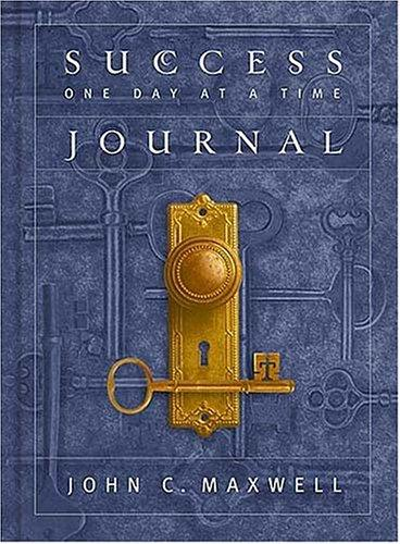 Success One Day at a Time Journal by John C. Maxwell