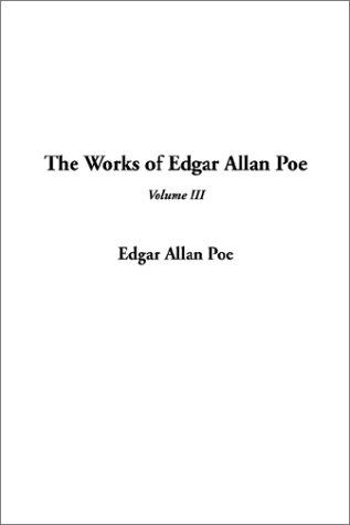 The Works of Edgar Allan Poe by Edgar Allan Poe