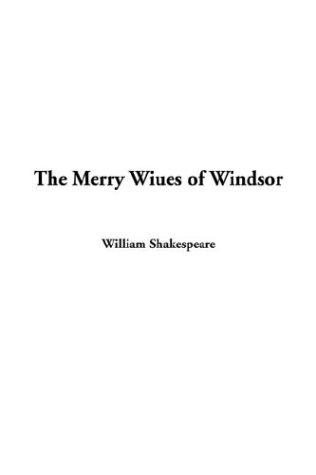 The Merry Wiues of Windsor