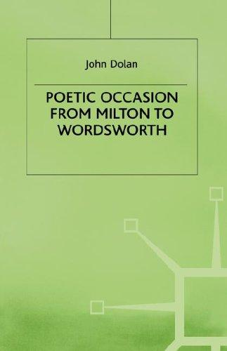 Poetic occasion from Milton to Wordsworth by John Dolan