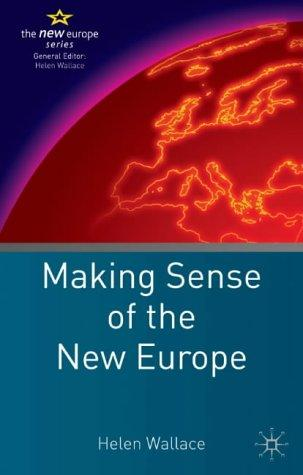 Making Sense of the New Europe (The New Europe) by Helen Wallace