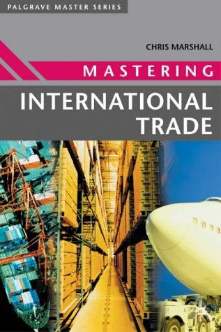 Mastering International Trade (Palgrave Master Series) by Chris Marshall